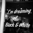 im dreaming of black and white